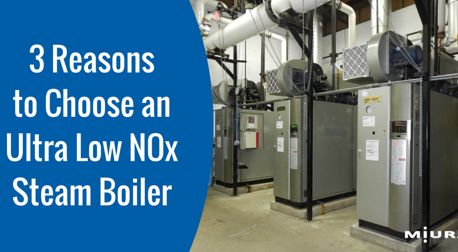 3 Reasons You Need an Ultra Low NOx Steam Boiler