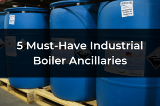5 Must-Have Industrial Boiler Ancillaries