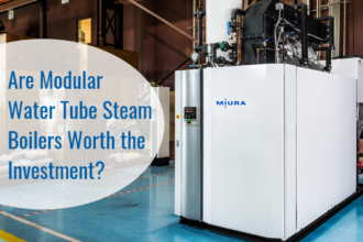 Are Modular Water Tube Boilers Worth The Investment?