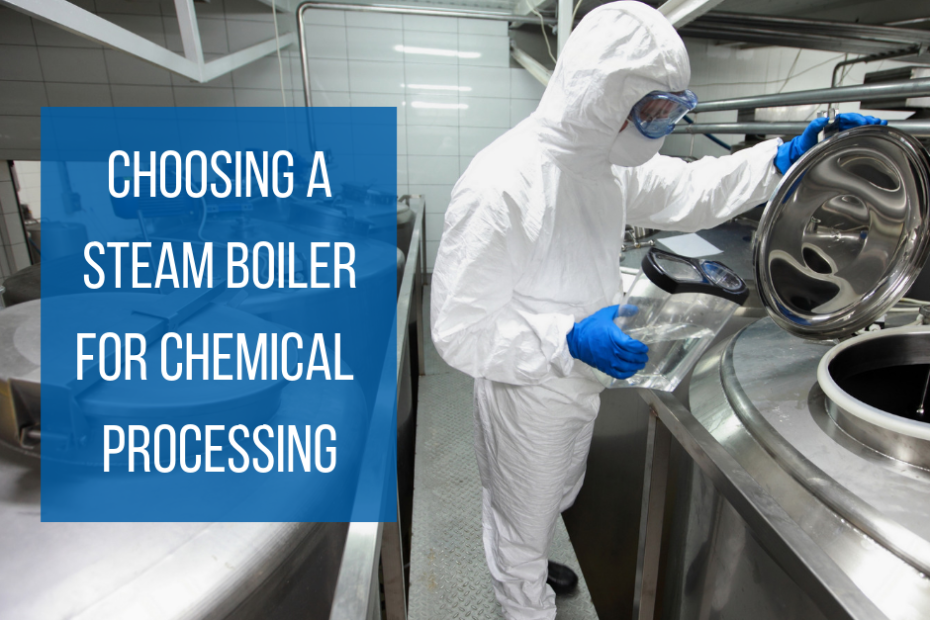 Choosing a Steam Boiler for Chemical Processing