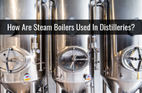 How Are Steam Boilers Used In Distilleries?