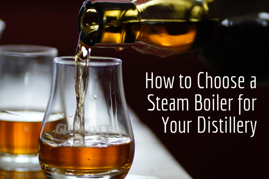 How to Choose a Distillery Steam Boiler