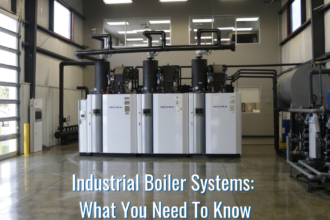 Industrial Boiler Systems: What You Need To Know
