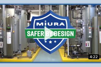Miura Steam Boilers Are Safer By Design