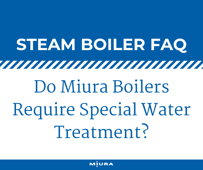 Do Miura Boilers Require Special Water Treatment?