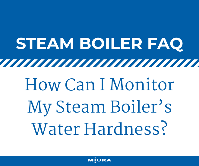 How Can I Monitor My Boiler's Water Hardness?