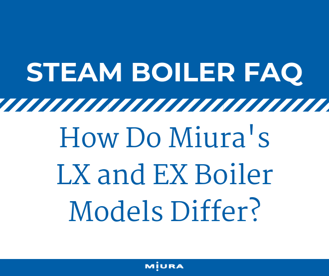 How Do Miura's LX and EX Boiler Models Differ?