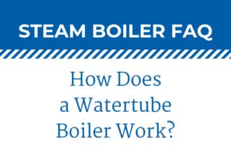 How Does a Watertube Boiler Work?