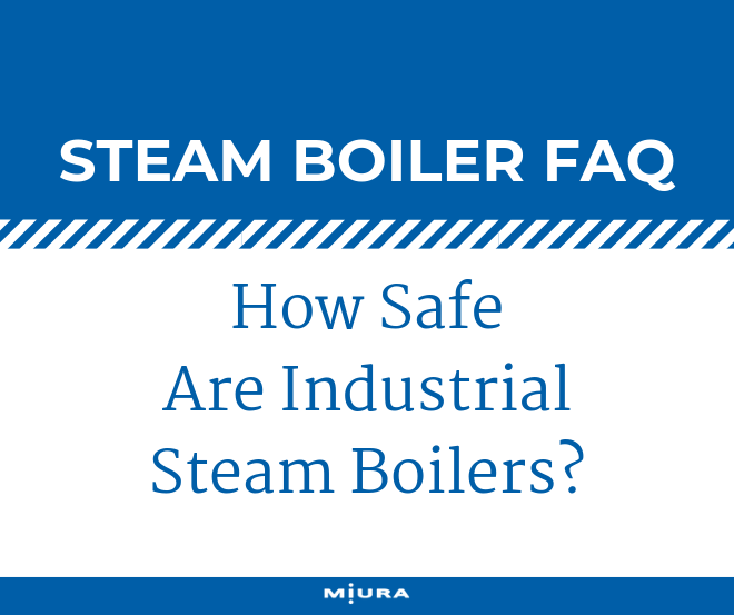 How Safe Are Industrial Steam Boilers?