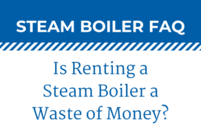 Renting An Industrial Boiler After A Natural Disaster