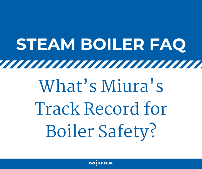 What's Miura's Track Record for Boiler Safety?