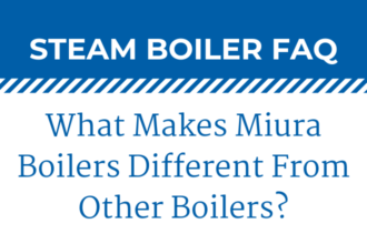 What Makes Miura Boilers Different From Other Boilers?