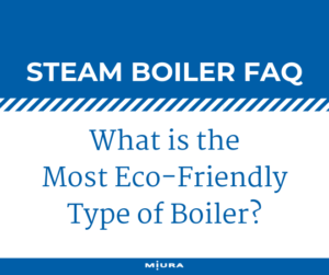 Steam Boiler FAQ-What is the Most Eco-Friendly Type of Boiler_