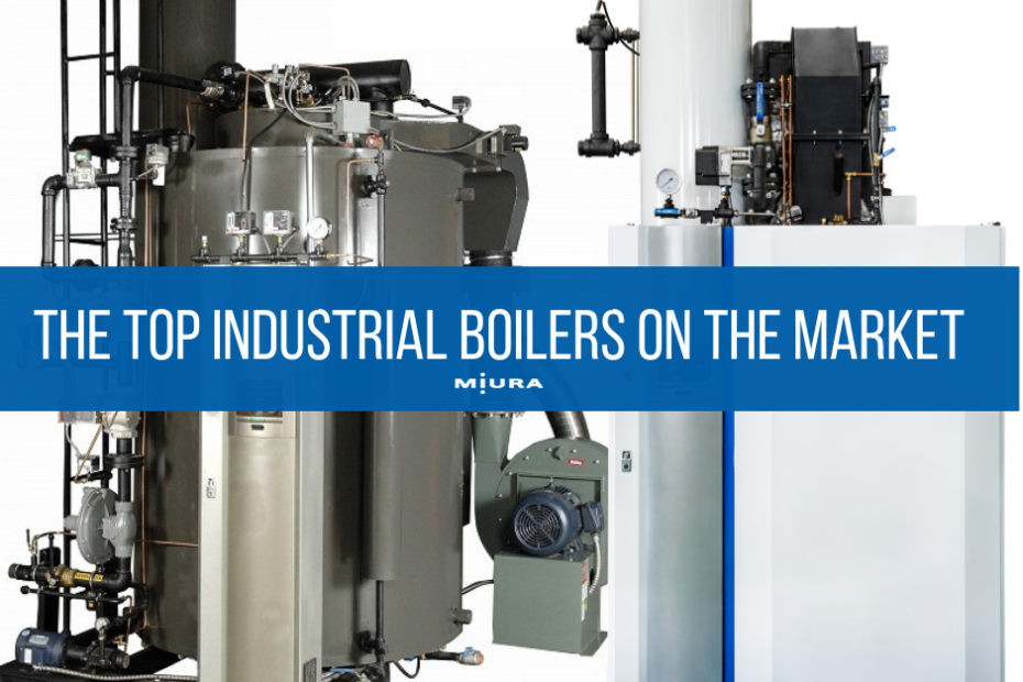 The Top Industrial Boilers On The Market