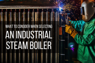 What To Consider When Selecting An Industrial Steam Boiler
