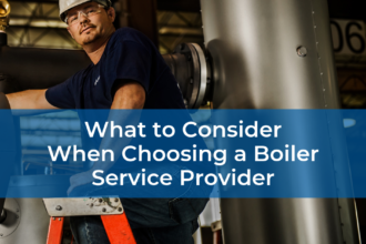 What to Consider When Choosing a Boiler Service Provider