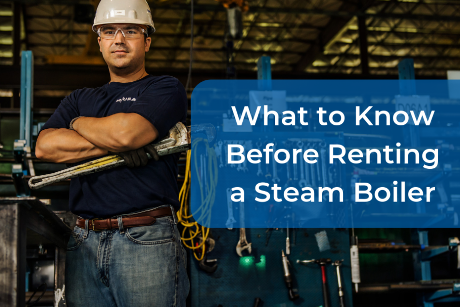 What to Know Before Renting an Industrial Steam Boiler