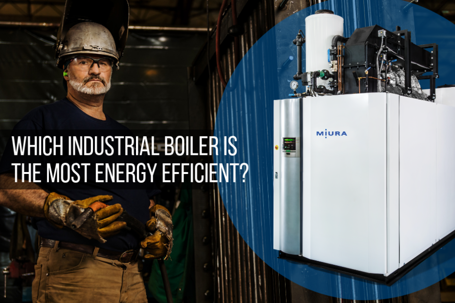 Which Industrial Boiler Is The Most Energy Efficient?