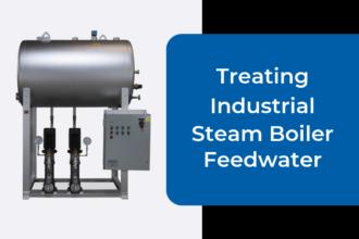 Treating Industrial Steam Boiler Feedwater