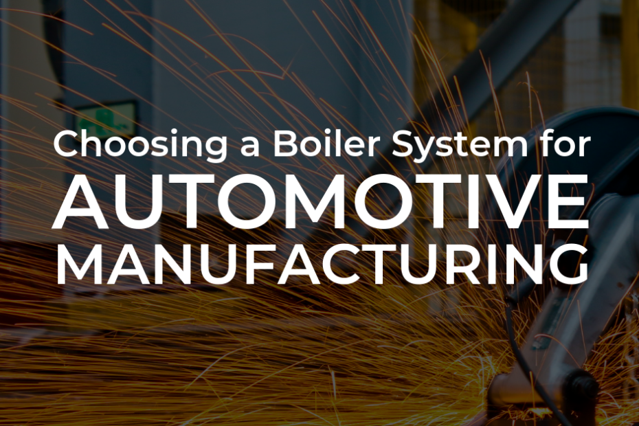 Choosing a Boiler for Automotive Manufacturing