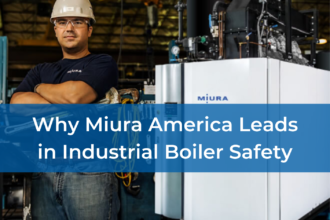 Why Miura Leads in Industrial Boiler Safety