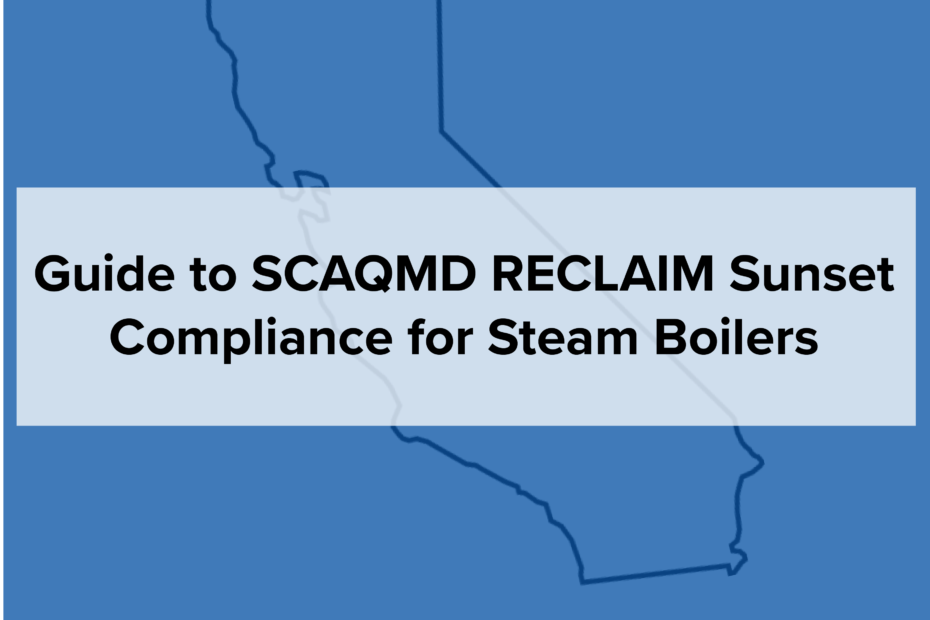 Guide to SCAQMD RECLAIM Transition for Steam Boilers